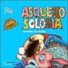 Asquerosologia Del Bano a La Cocina/ Grossology Begins at Home (Spanish Edition)