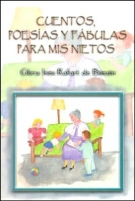 Cuentos, Poesias y Fabulas Para MIS Nietos (Spanish Edition)