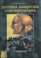 The Historia Argentina Contemporanea - 1810 - 2002 /2b: Ano Polimodal (Spanish Edition)