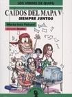 Caidos del Mapa V - Siempre Juntos (Spanish Edition)