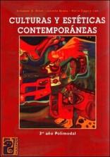 Culturas y Esteticas Contemporaneas 3 - Polimodal (Spanish Edition)