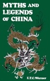 Myths and Legends of China (Classics of Oriental Folklore)