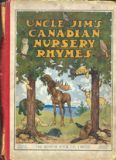 Uncle Jim's Canadian nursery rhymes,: For family and kindergarten use